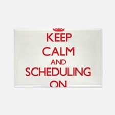 Keep Calm and Scheduling ON Magnets