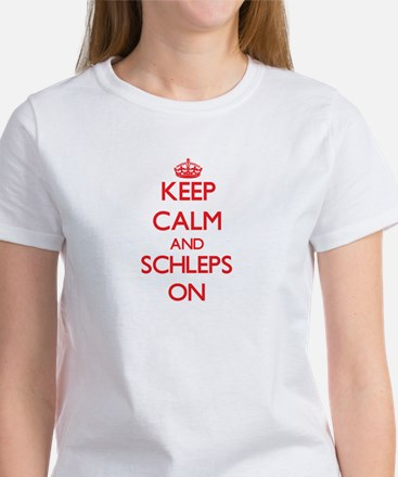 Keep Calm and Schleps ON T-Shirt