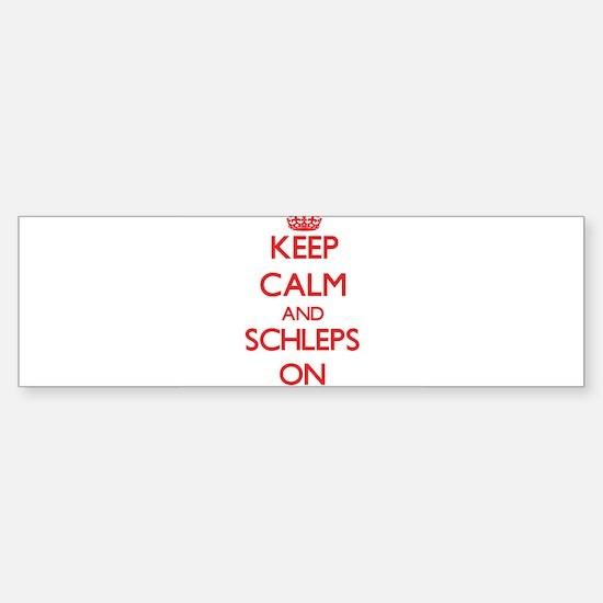 Keep Calm and Schleps ON Bumper Bumper Bumper Sticker