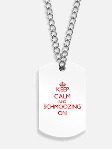 Keep Calm and Schmoozing ON Dog Tags