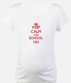 Keep Calm and School ON Shirt
