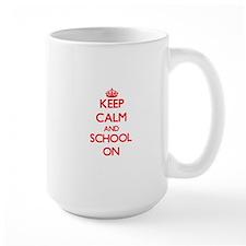 Keep Calm and School ON Mugs