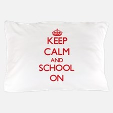 Keep Calm and School ON Pillow Case