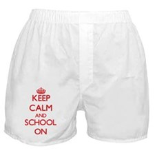 Keep Calm and School ON Boxer Shorts
