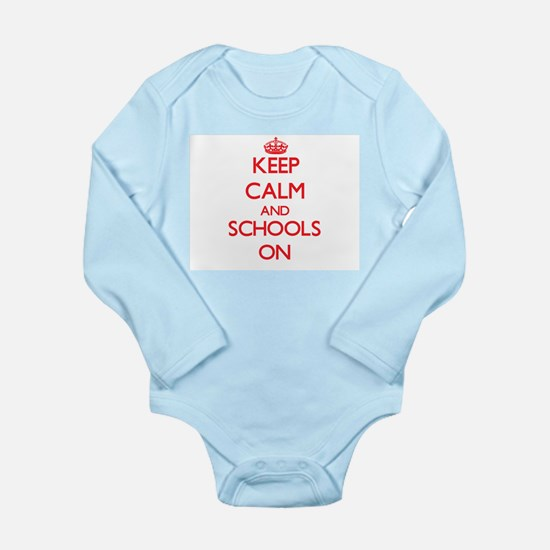 Keep Calm and Schools ON Body Suit