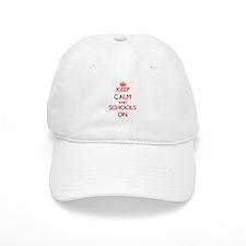 Keep Calm and Schools ON Baseball Cap
