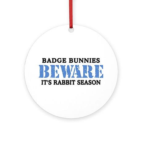 Badge Bunnies Beware Ornament (Round)