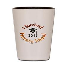 Survive Nursing School Shot Glass