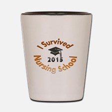 Survive Nursing School Shot Glass