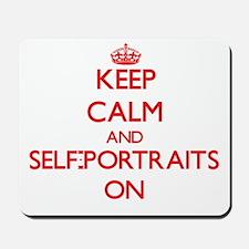 Keep Calm and Self-Portraits ON Mousepad