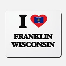 I love Franklin Wisconsin Mousepad