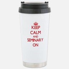 Keep Calm and Seminary Travel Mug