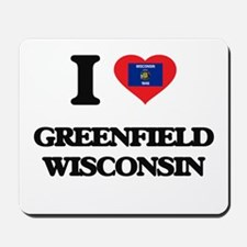 I love Greenfield Wisconsin Mousepad