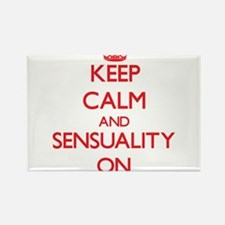 Keep Calm and Sensuality ON Magnets