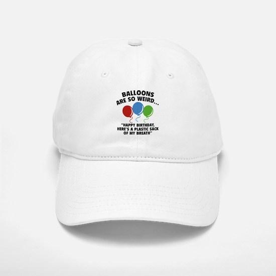 Balloons Are So Weird Baseball Baseball Cap