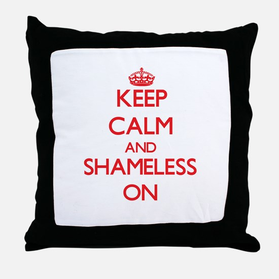 Keep Calm and Shameless ON Throw Pillow