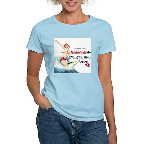 Redheads do everything better Women's Light T-Shir