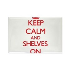 Keep Calm and Shelves ON Magnets