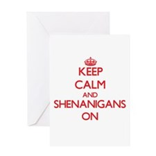 Keep Calm and Shenanigans ON Greeting Cards