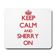 Keep Calm and Sherry ON Mousepad