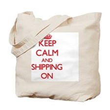 Keep Calm and Shipping ON Tote Bag