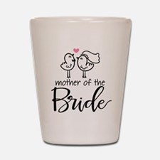 Mother of the Bride - Bird Couple Shot Glass