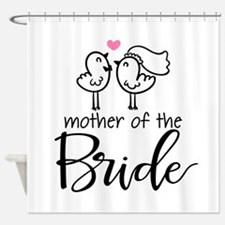 Mother of the Bride - Bird Couple Shower Curtain