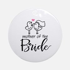 Mother of the Bride - Bird Couple Ornament (Round)