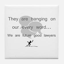 """""""Future Lawyers"""" Tile Coaster"""