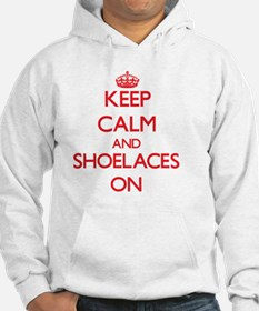 Keep Calm and Shoelaces ON Hoodie