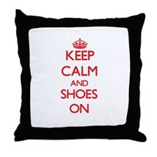 Keep Calm and Shoes ON Throw Pillow