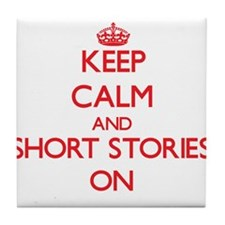 Keep Calm and Short Stories ON Tile Coaster