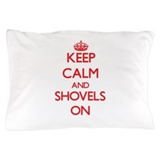 Keep Calm and Shovels ON Pillow Case