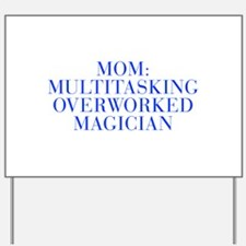 Mom Multitasking Overworked Magician-Bau blue 500