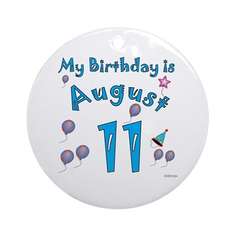 August 11th Birthday Ornament (Round)