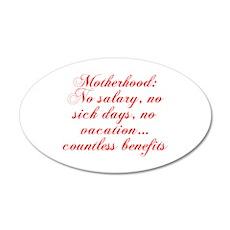 Motherhood No salary no sick days no vacation coun