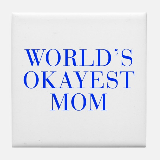 World s Okayest Mom-Bau blue 500 Tile Coaster
