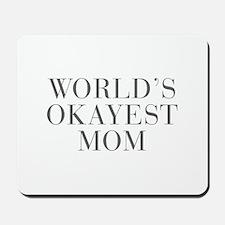 WORLD S OKAYEST MOM-Bau gray 500 Mousepad