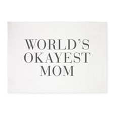 WORLD S OKAYEST MOM-Bau gray 500 5'x7'Area Rug