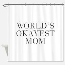 WORLD S OKAYEST MOM-Bau gray 500 Shower Curtain