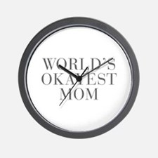 WORLD S OKAYEST MOM-Bau gray 500 Wall Clock
