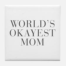 WORLD S OKAYEST MOM-Bau gray 500 Tile Coaster