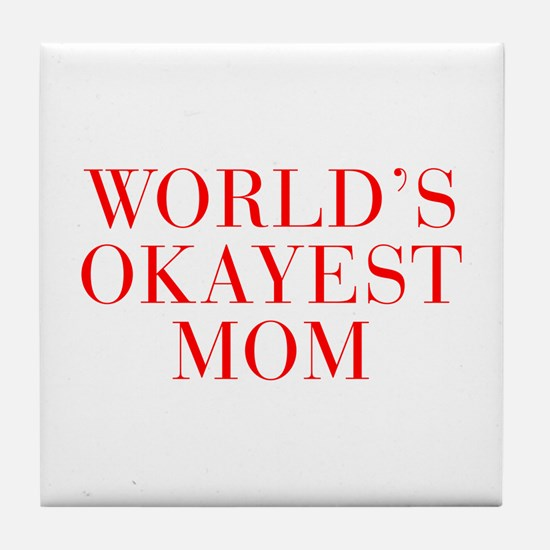 World s Okayest Mom-Bau red 500 Tile Coaster