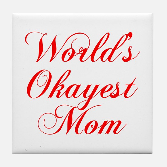 World s Okayest Mom-Cho red 300 Tile Coaster