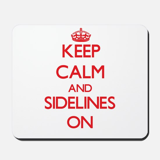 Keep Calm and Sidelines ON Mousepad