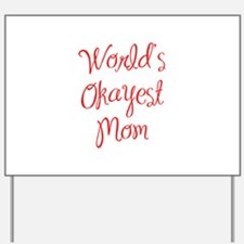 World s Okayest Mom-MAS red 400 Yard Sign