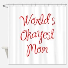 World s Okayest Mom-MAS red 400 Shower Curtain