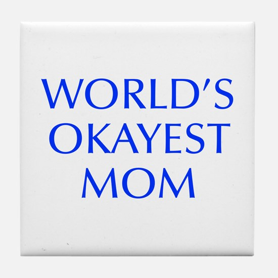 World s Okayest Mom-Opt blue 550 Tile Coaster