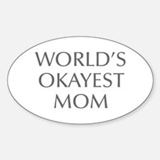 World s Okayest Mom-Opt gray 550 Decal