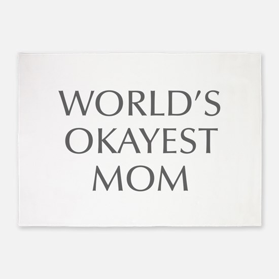World s Okayest Mom-Opt gray 550 5'x7'Area Rug